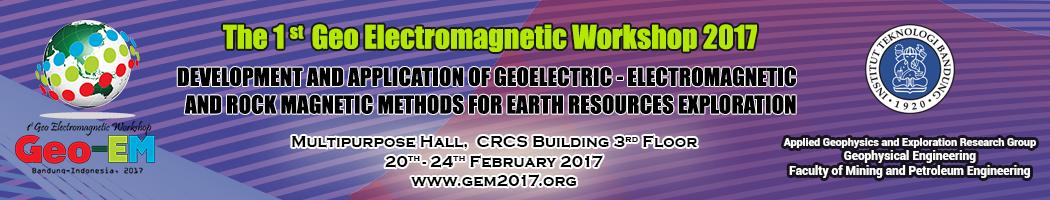 The 1st International Workshop on Geophysical Electromagnetics (Geo-EM) 2017