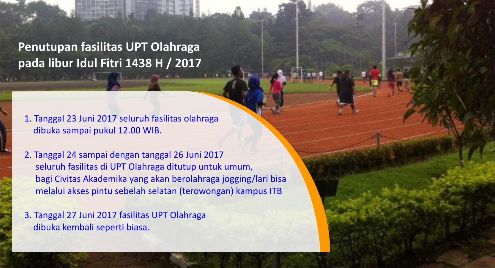 Penutupan Fasilitas UPT Olahraga pada Libur Idul Fitri 1438 H / 2017